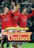 """""""Fortellingen om Manchester United - arbeiderklubben som ble verdens beste fotballag"""" av Ronny Johnsen"""