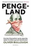 """""""Pengeland - hvordan finanseliten og de superrike stjeler fra folket og truer demokratiet"""" av Oliver Bullough"""