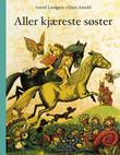"""""""Aller kjæreste søster"""" av Astrid Lindgren"""
