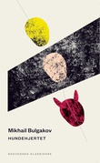 """""""Hundehjertet - en uhyrlig historie"""" av Mikhail Bulgakov"""