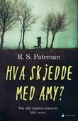 """""""Hva skjedde med Amy? - roman"""" av R.S. Pateman"""