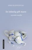 """""""En lykkelig gift mann - og andre noveller"""" av Odd Klippenvåg"""
