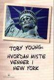 """""""Hvordan miste venner i New York"""" av Toby Young"""