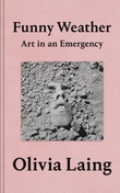 """Funny weather - art in an emergency"" av Olivia Laing"