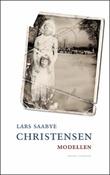 """""""Modellen - roman"""" av Lars Saabye Christensen"""