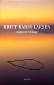 """Duggpunkt ved daggry - roman"" av Britt Karin Larsen"