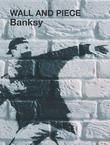 """Wall and Piece"" av ""Banksy"""