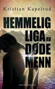 """""""Hemmelig liga av døde menn"""" av Kristian Kapelrud"""
