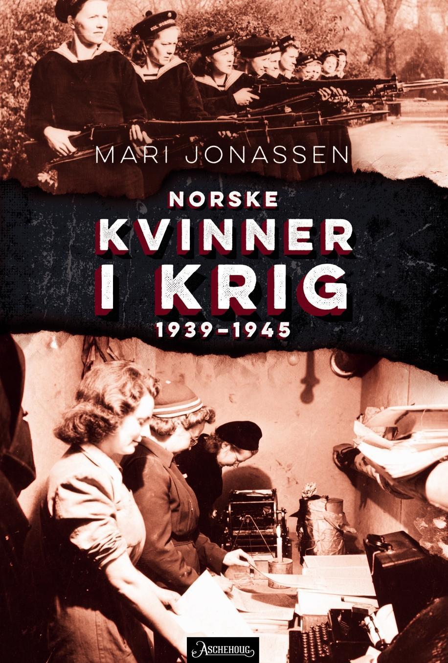 """""""Norske kvinner i krig - 1939-1945"""" av Mari Jonassen"""