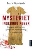 """""""Mysteriet Ingeborg Køber"""" av Ivo de Figueiredo"""