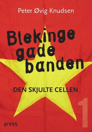 """""""Blekingegadebanden - den skjulte cellen"""" av Peter Øvig Knudsen"""