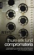"""""""Compromateria - roman"""" av Thure Erik Lund"""