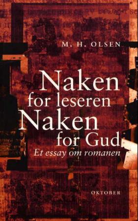 """""""Naken for leseren, naken for Gud - et essay om romanen"""" av Morten Harry Olsen"""
