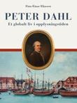 """""""Peter Dahl - et globalt liv i opplysningstiden"""" av Finn-Einar Eliassen"""