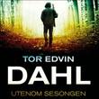 """""""Utenom sesongen"""" av Tor Edvin Dahl"""
