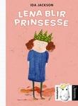 """""""Lena blir prinsesse"""" av Ida Jackson"""