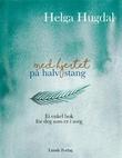 """""""Med hjertet på halv stang - ei enkel bok til deg som er i sorg"""" av Helga Hugdal"""