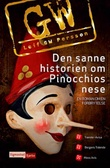 """Den sanne historien om Pinocchios nese - en roman om en forbrytelse"" av Leif G.W. Persson"