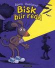 """""""Bisk blir redd"""" av Bjørn Ousland"""
