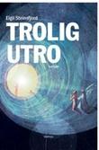 """""""Trolig utro"""" av Eigil Steinsfjord"""