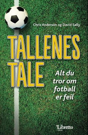"""""""Tallenes tale - alt du tror om fotball er feil"""" av Chris Anderson"""