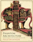 """Phantom architecture"" av Philip Wilkinson"