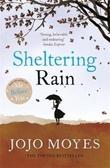 """""""Sheltering rain"""" av Jojo Moyes"""