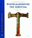 """""""Middelalderbyen ved Bjørvika - Oslo 1000-1536"""" av Arnved Nedkvitne"""