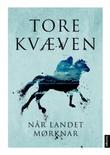 """""""Når landet mørknar"""" av Tore Kvæven"""