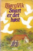 """""""Snart er det høst"""" av Bjørg Vik"""