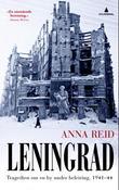 """""""Leningrad - tragedien om en by under beleiring, 1941-44"""" av Anna Reid"""