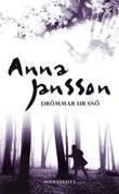 """""""Drömmar ur snö """" av Anna Jansson"""