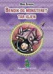 """""""Bendik og monsteret tar igjen"""" av Arne Svingen"""
