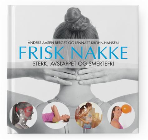 """""""Frisk nakke - sterk, avslappet og smertefri"""" av Anders Aasen Berget"""