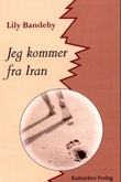 """Jeg kommer fra Iran"" av Lily Bandehy"