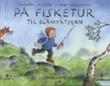 """""""På fisketur til Blåmyrtjern - et sommereventyr"""" av Asbjørn Gildberg"""