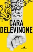"""""""Mirror, mirror"""" av Cara Delevingne"""