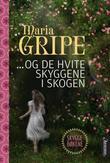 """""""Og de hvite skyggene i skogen"""" av Maria Gripe"""