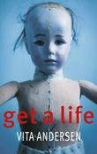 """""""Get a Life"""" av Vita Andersen"""