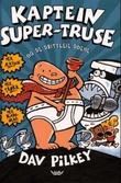 """""""Kaptein Super-Truse og de drittleie doene"""" av Dav Pilkey"""