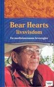 """Bear Hearts livsvisdom - en medisinmanns leveregler"" av Bear Heart"