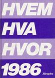 """""""Hvem hva hvor 1986 - Aftenpostens aktuelle oppslagsbok"""" av Aftenposten"""