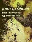 """Knut Hamsuns stier i Bjørnsons og Undsets rike"""