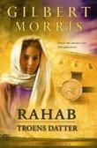 """""""Rahab - troens datter"""" av Gilbert Morris"""
