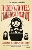 """""""Ingrid Winters makeløse mismot - roman"""" av Janne S. Drangsholt"""