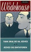 """""""Takk skal De ha, Jeeves ; Jeeves og diktatoren"""" av P.G. Wodehouse"""