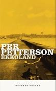 """""""Ekkoland"""" av Per Petterson"""