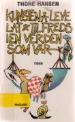 """""""Kunsten å leve lat og tilfreds i en verden som vår"""" av Thore Hansen"""