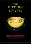 """""""Vårt utrolige univers"""" av Stephen W. Hawking"""