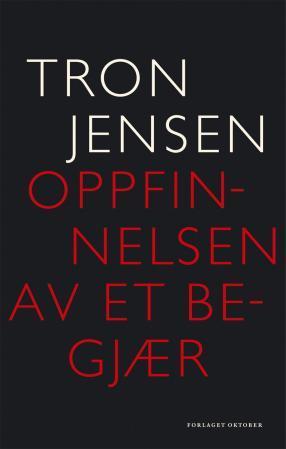 """""""Oppfinnelsen av et begjær"""" av Tron Jensen"""